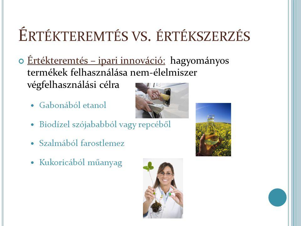 Értékszerzés: az élelmiszer-termékpálya mentén képződő értékképződés (jövedelem) eloszlásának megváltoztatása.