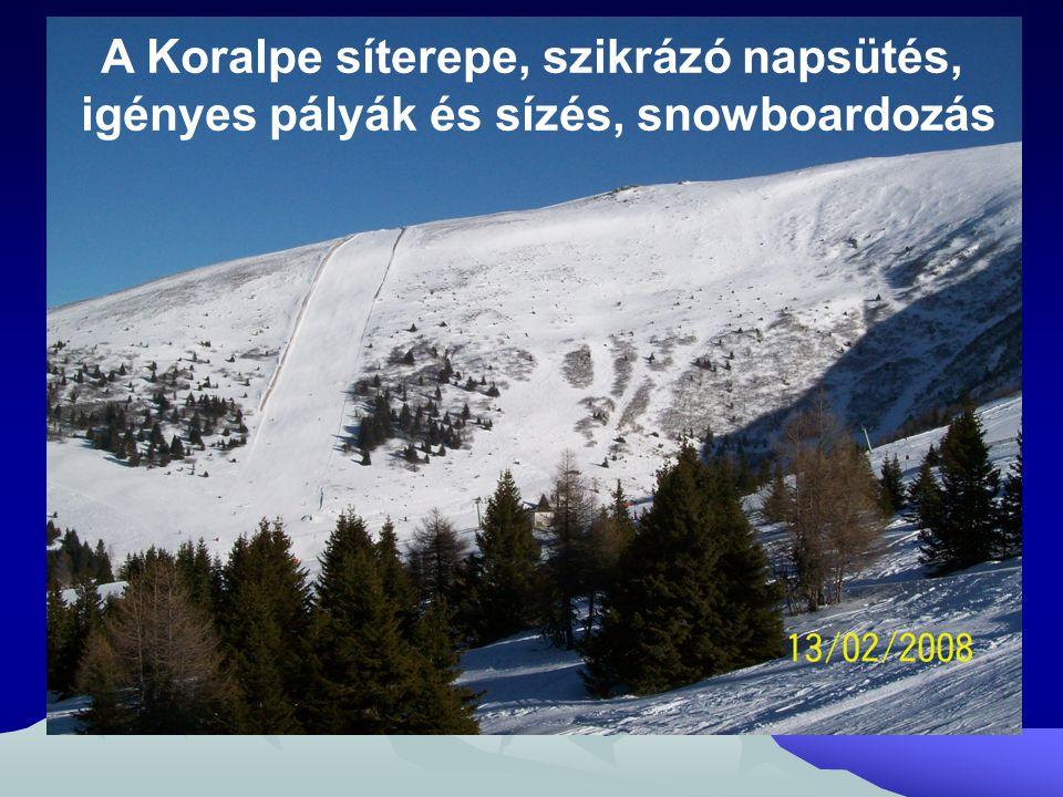 A Koralpe síterepe, szikrázó napsütés, igényes pályák és sízés, snowboardozás