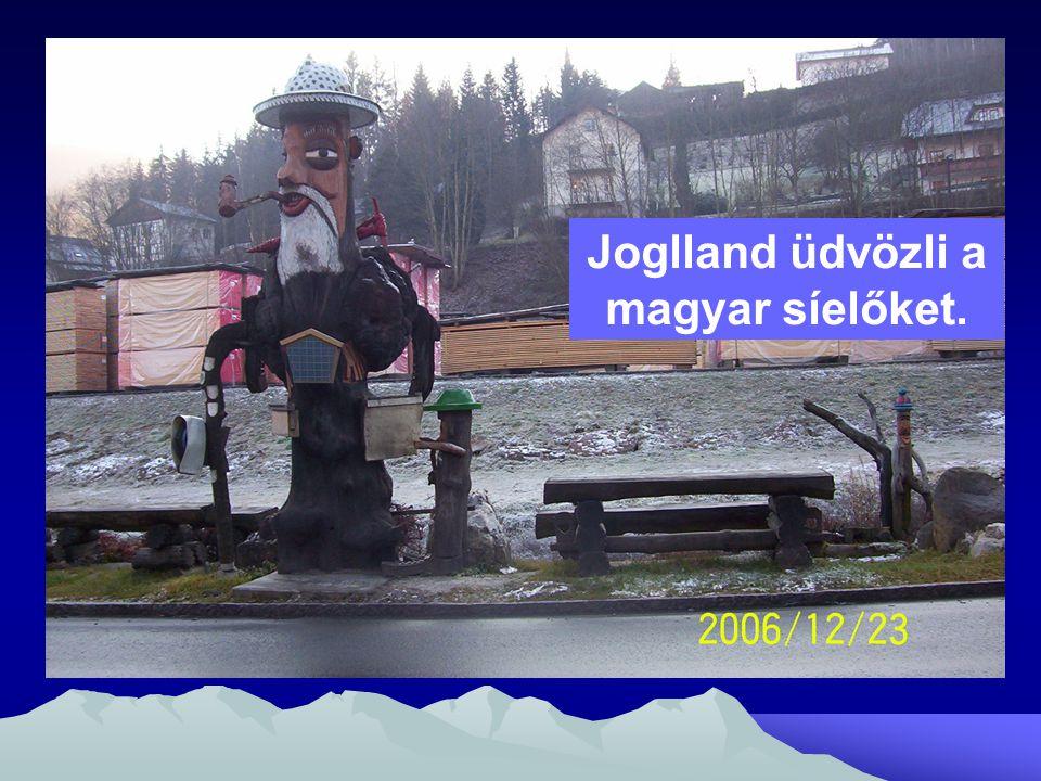 Joglland üdvözli a magyar síelőket.