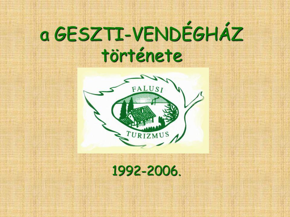 a GESZTI-VENDÉGHÁZ története 1992-2006.