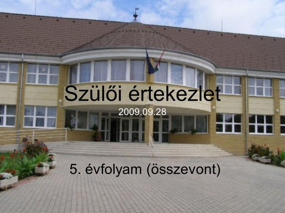 Szülői értekezlet 2009.09.28 5. évfolyam (összevont)