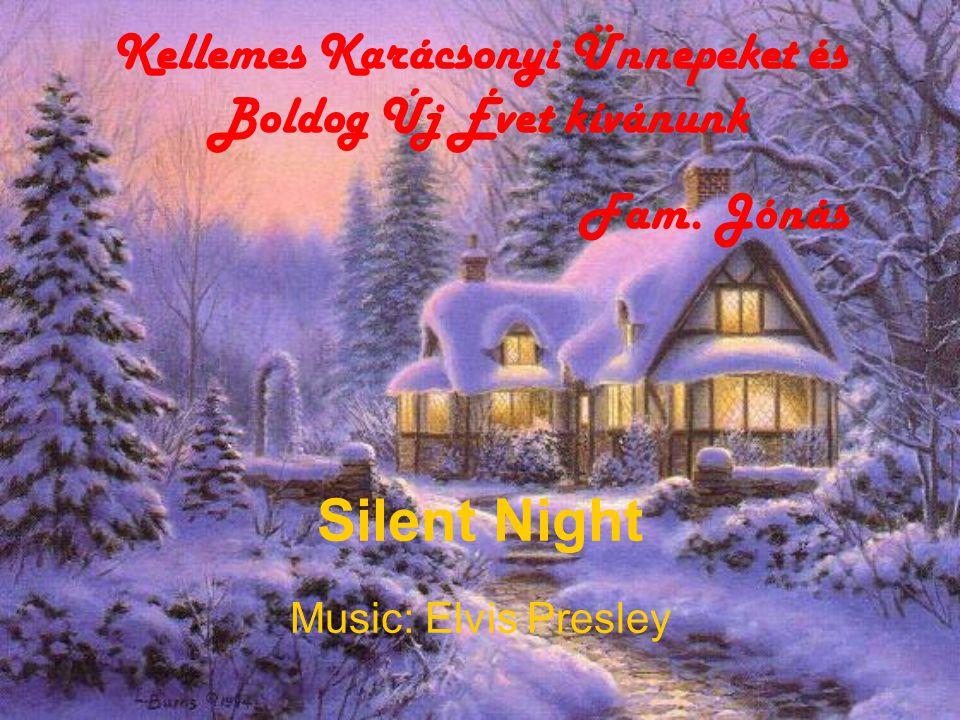 Silent Night Music: Elvis Presley Kellemes Karácsonyi Ünnepeket és Boldog Új Évet kívánunk Fam.