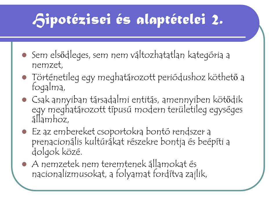 Hipotézisei és alaptételei 2.