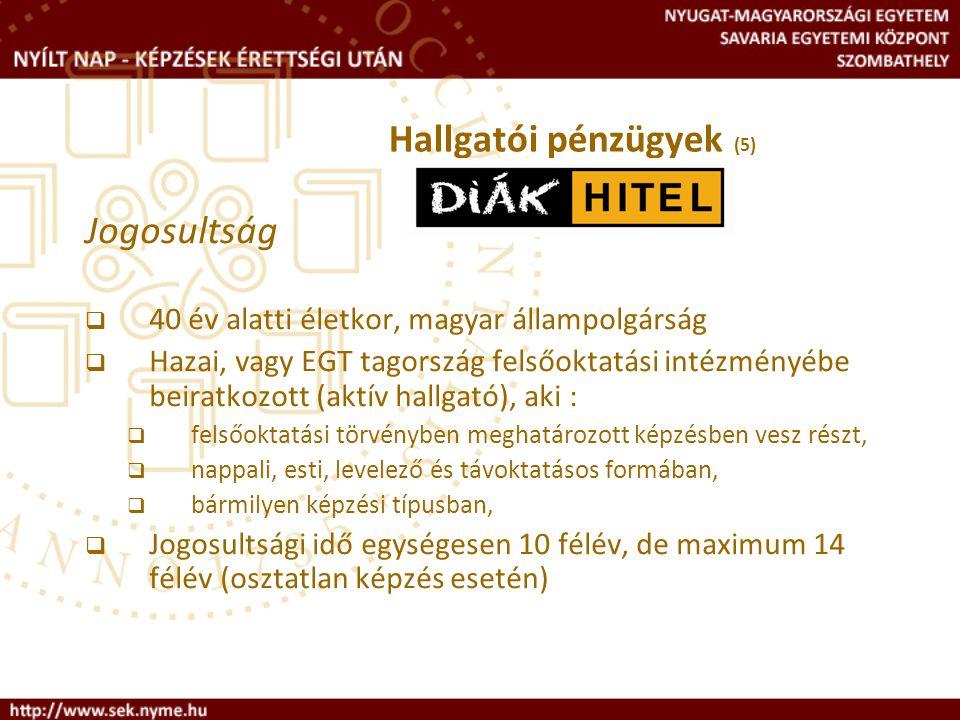 Jogosultság  40 év alatti életkor, magyar állampolgárság  Hazai, vagy EGT tagország felsőoktatási intézményébe beiratkozott (aktív hallgató), aki :