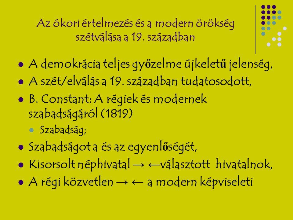 A modern demokrácia meghatározása A legegyszer ű bb és legszellemesebb megfogalmazása A.