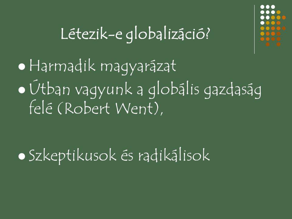 A globalizáció f ő területei 1.Globális gazdaság, 2.