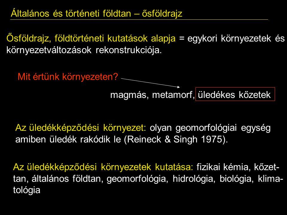 Általános és történeti földtan – üledékképződési környezetek 1.1.