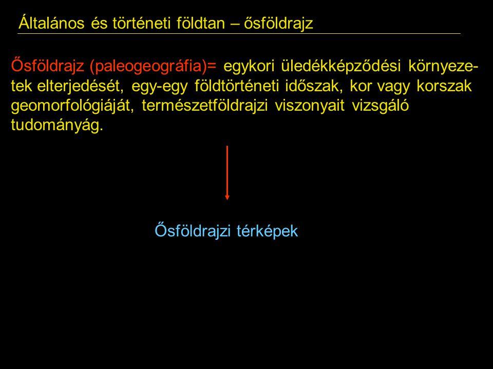 Általános és történeti földtan – üledékképződési környezetek 2.4.