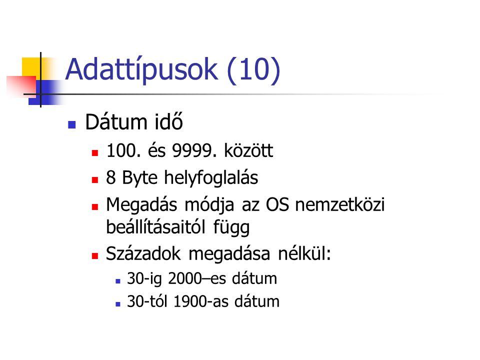 Adattípusok (10) Dátum idő 100.és 9999.