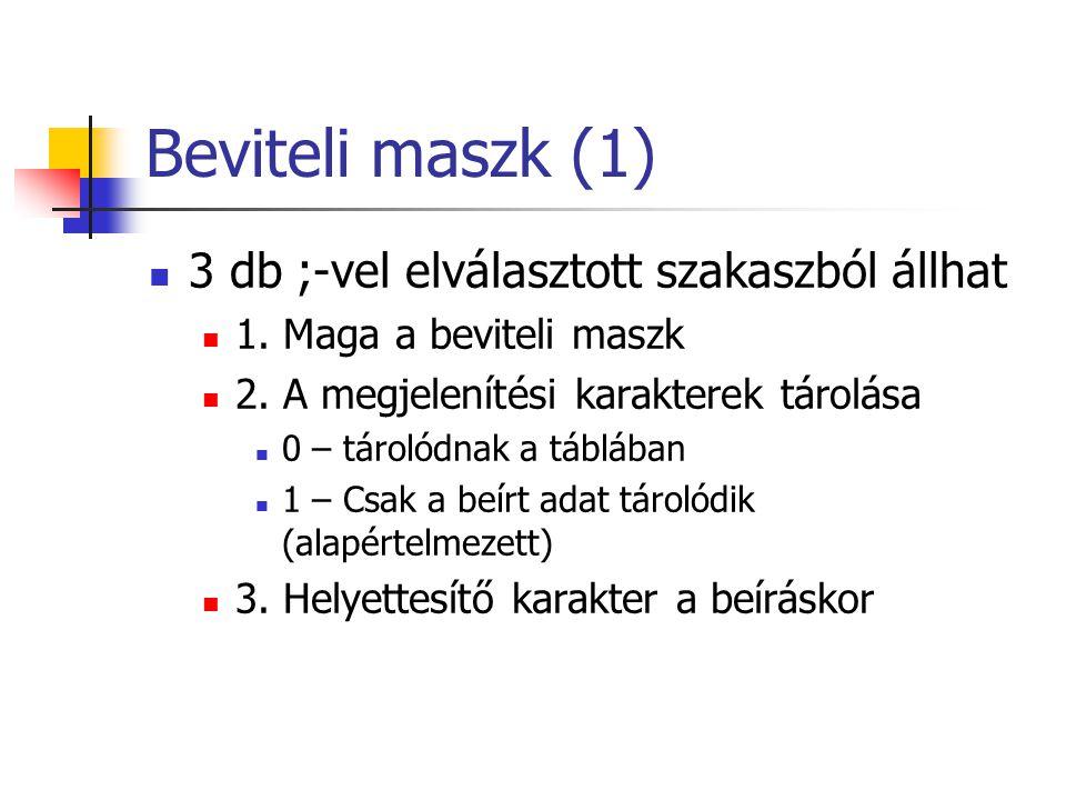 Beviteli maszk (1) 3 db ;-vel elválasztott szakaszból állhat 1.