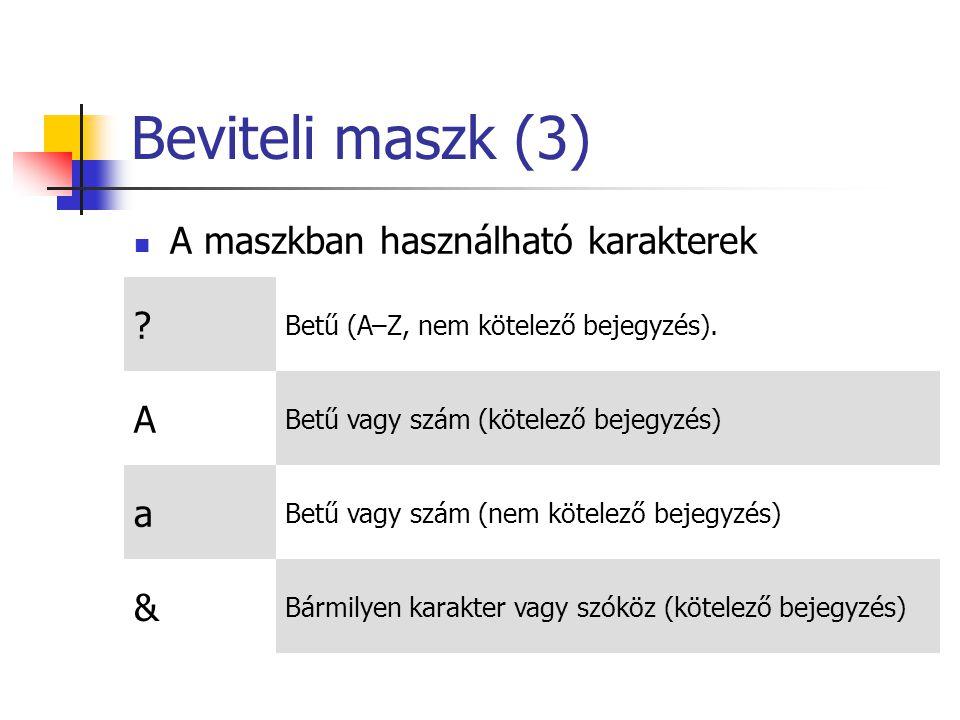Beviteli maszk (3) A maszkban használható karakterek .