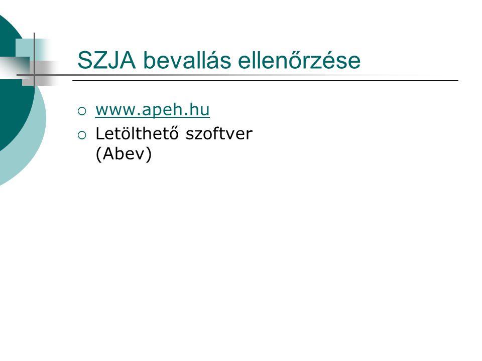 SZJA bevallás ellenőrzése  www.apeh.hu www.apeh.hu  Letölthető szoftver (Abev)