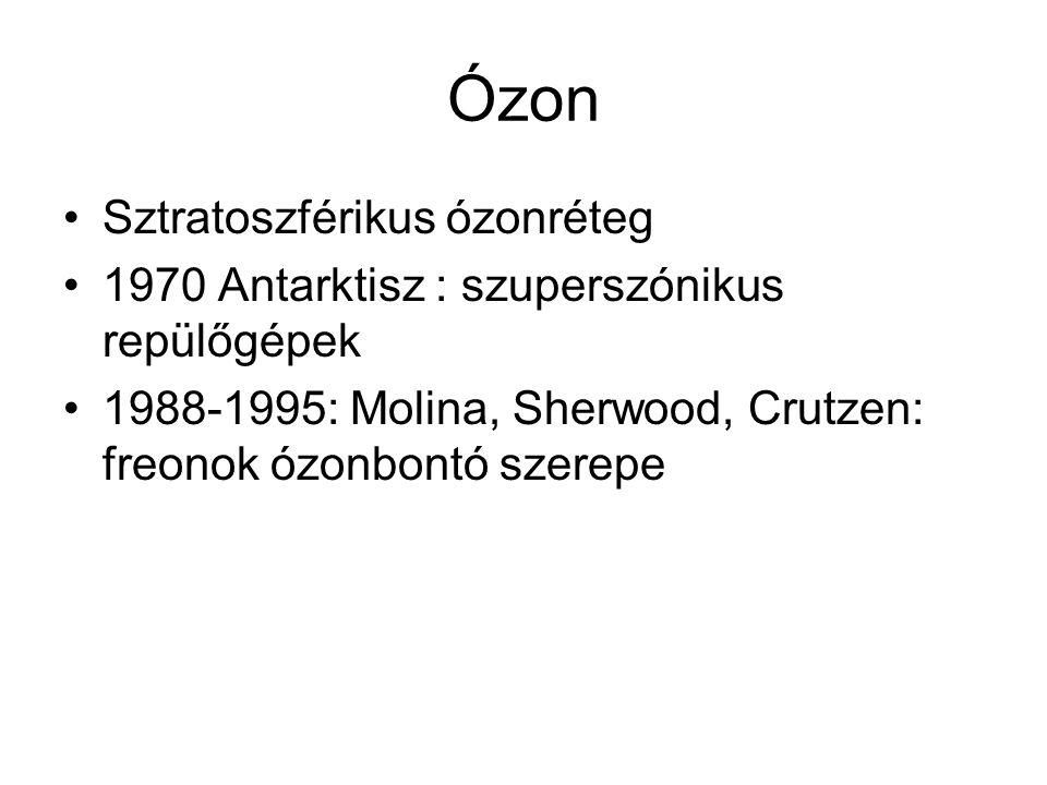 Ózon O 3 : erősen mérgező gáz, bomlékony, 20 o C-on 3 napos felezési idővel bomlik, erősen oxidáló hatású Troposzférikus ózon (légszennyezés) veszélyes Sztratoszférikus ózon: UV-C 200-290 nm teljesen elnyeli, UV-B 290-320nm részben, UV-A 320-400nm nem