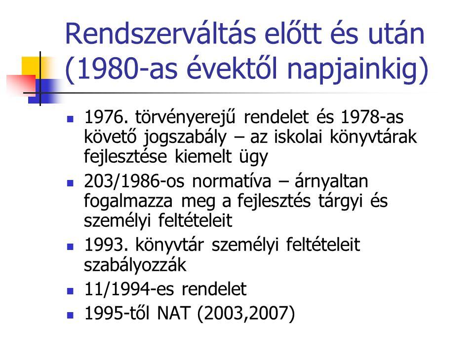 Rendszerváltás előtt és után (1980-as évektől napjainkig) 1976. törvényerejű rendelet és 1978-as követő jogszabály – az iskolai könyvtárak fejlesztése