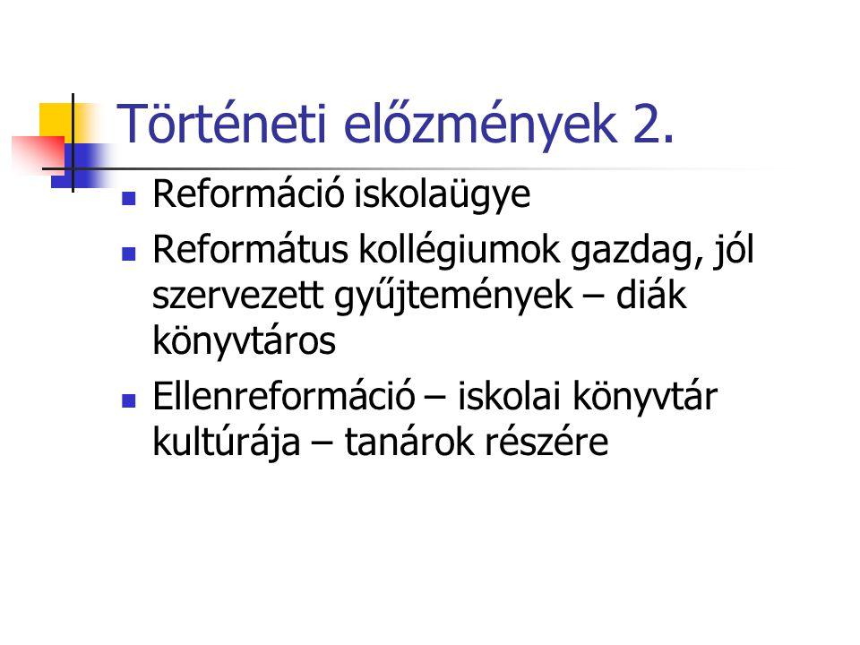 Történeti előzmények 3.1806 – II.