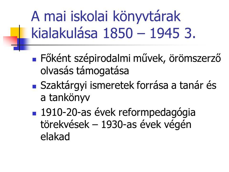 A mai iskolai könyvtárak kialakulása 1946-1960 Nagy kárt okoztak a háborús pusztítások és a politikai célú kivonások, selejtezések 1943-44 – bolsevik irodalom 1945 után a szocialista rendszer ellenségei Felülről vezérelt egy tankönyvű oktatás Iskolai könyvtár = kötelező irodalom raktárai