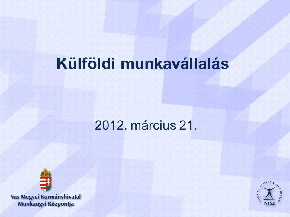 Külföldi munkavállalás 2012. március 21.