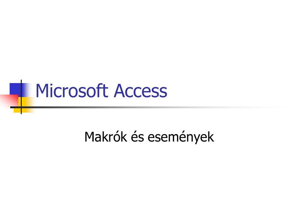 Microsoft Access Makrók és események