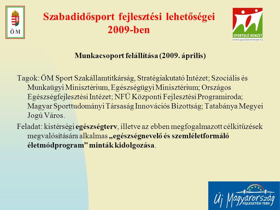 Szabadidősport fejlesztési lehetőségei 2009-ben Munkacsoport felállítása (2009.