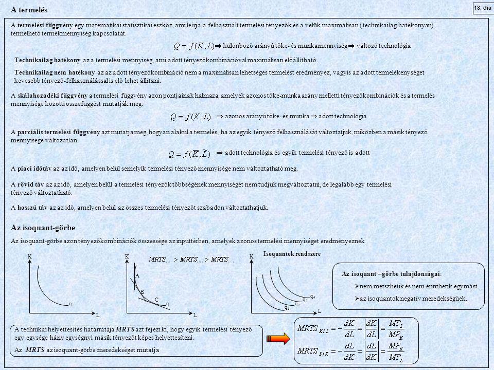 A termelés A termelési függvény egy matematikai statisztikai eszköz, ami leírja a felhasznált termelési tényezők és a velük maximálisan ( technikailag hatékonyan) termelhető termékmennyiség kapcsolatát.