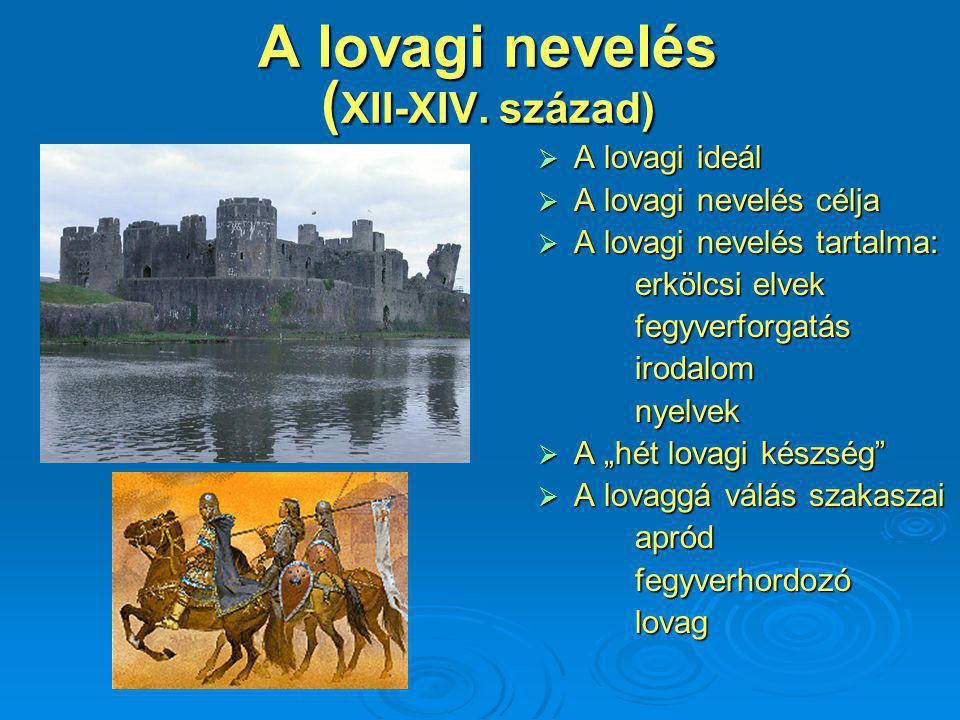 A lovagi nevelés ( XII-XIV.