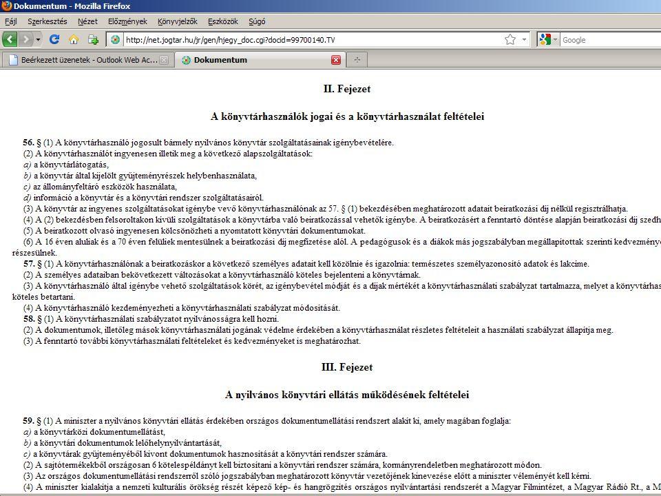  INGYENES SZOLGÁLTATÁSOK - 97/CXL TÖRVÉNY ÍRJA ELŐ  KÖNYVTÁR LÁTOGATÁS  KÖNYVTÁR ÁLTAL KIJELÖLT GYŰJTEMÉNY RÉSZEK HELYBEN HASZNÁLATA  ÁLLOMÁNY FELTÁRÓ ESZKÖZÖK HASZNÁLATA  INFORMÁCIÓ - KÖNYVTÁR ÉS A KÖNYVTÁRI RENDSZER SZOLGÁLTATÁSAIRÓL BLK:Könyvtártípusok 6