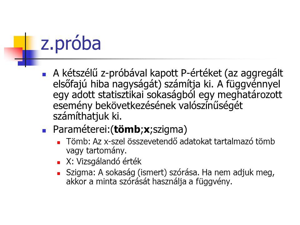z.próba A kétszélű z-próbával kapott P-értéket (az aggregált elsőfajú hiba nagyságát) számítja ki.
