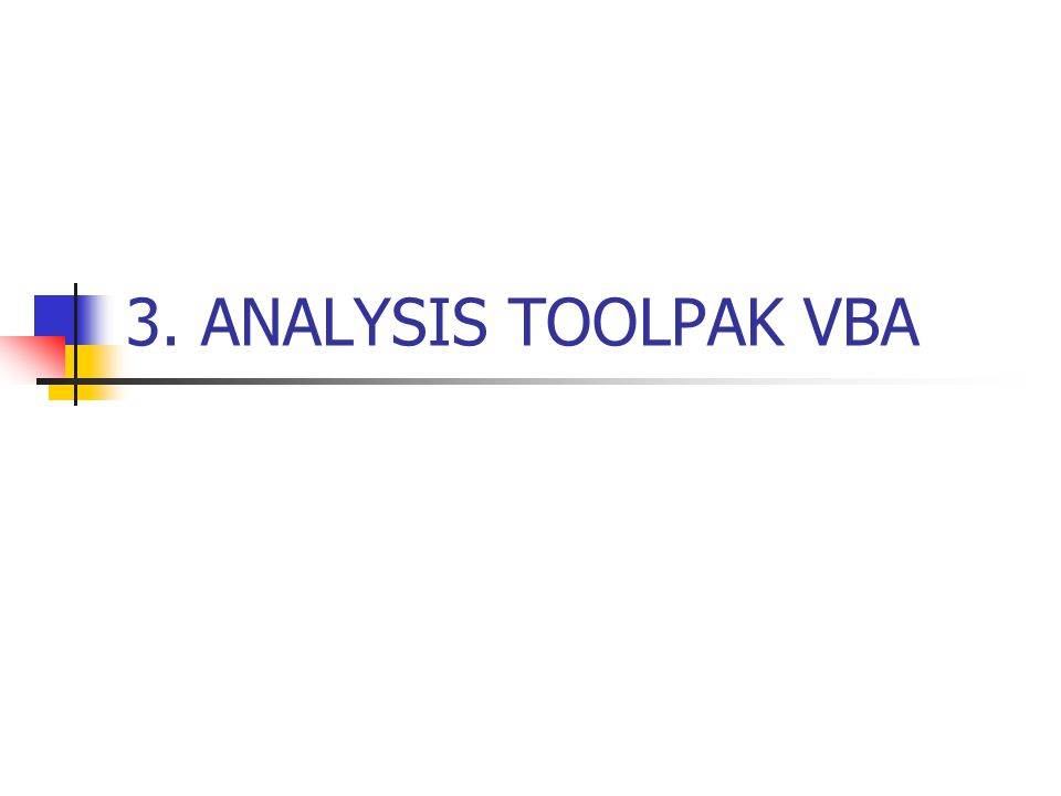 3. ANALYSIS TOOLPAK VBA
