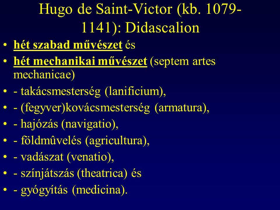 Hugo de Saint-Victor (kb. 1079- 1141): Didascalion hét szabad művészet és hét mechanikai művészet (septem artes mechanicae) - takácsmesterség (lanific