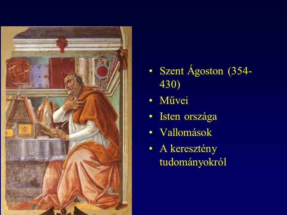 Szent Ágoston (354- 430) Művei Isten országa Vallomások A keresztény tudományokról