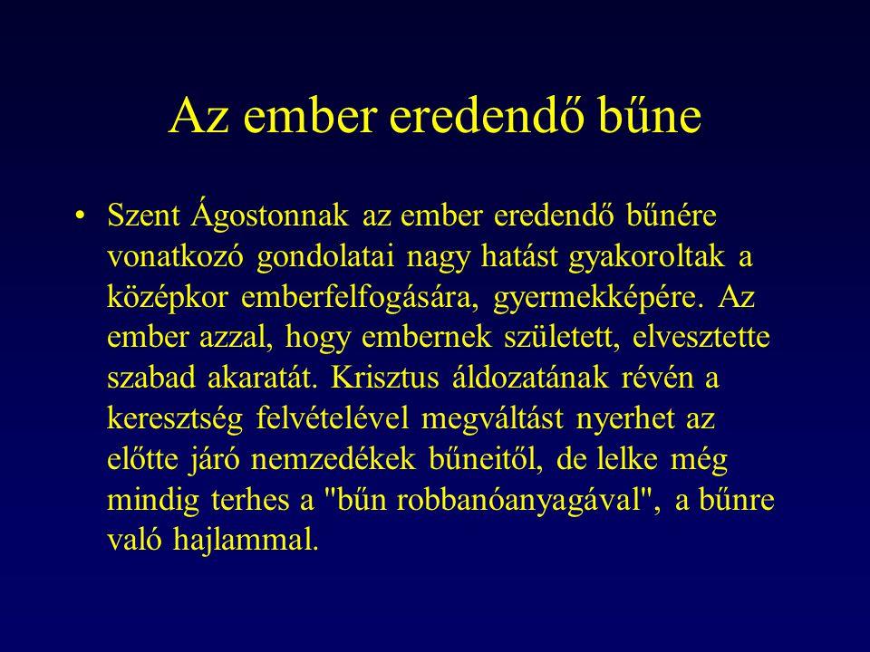 Az ember eredendő bűne Szent Ágostonnak az ember eredendő bűnére vonatkozó gondolatai nagy hatást gyakoroltak a középkor emberfelfogására, gyermekképé