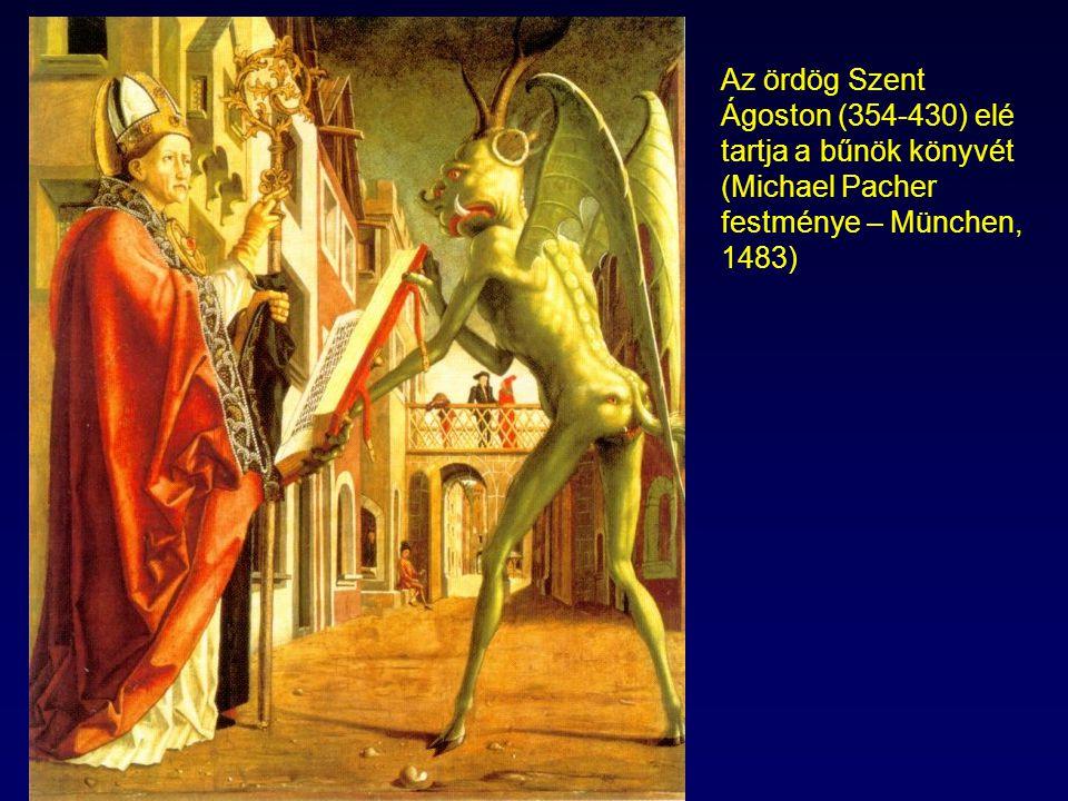 Az ördög Szent Ágoston (354-430) elé tartja a bűnök könyvét (Michael Pacher festménye – München, 1483)