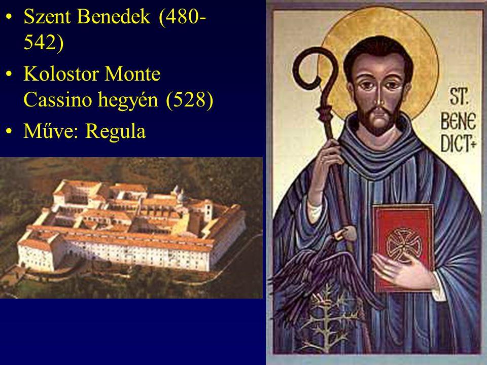 Szent Benedek (480- 542) Kolostor Monte Cassino hegyén (528) Műve: Regula