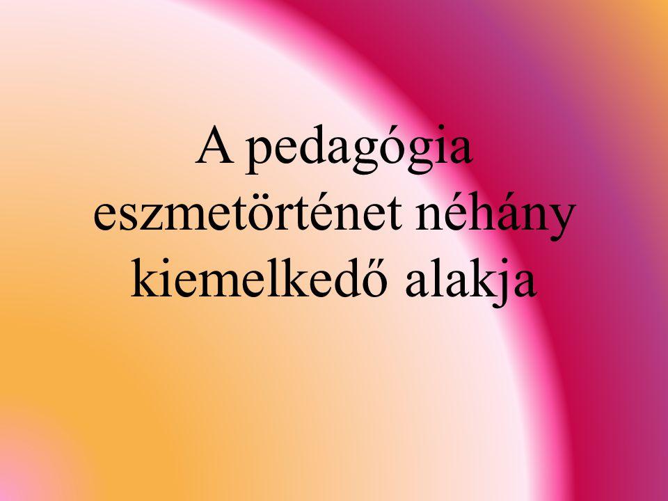 Johann Heinrich Pestalozzi (1746- 1827) pedagógiája  Az egyetemes embernevelés gondolatából indult ki a korszak kiemelkedő svájci pedagógusegyénisége  1769 Neuhof Pestalozzi először intézményesítette a munkára nevelést  Egy remete esti órája (1780) A nevelés fő célja az ember felemelése az igazi humanitás fokára A nevelés legközelebbi, legfontosabb közege a család