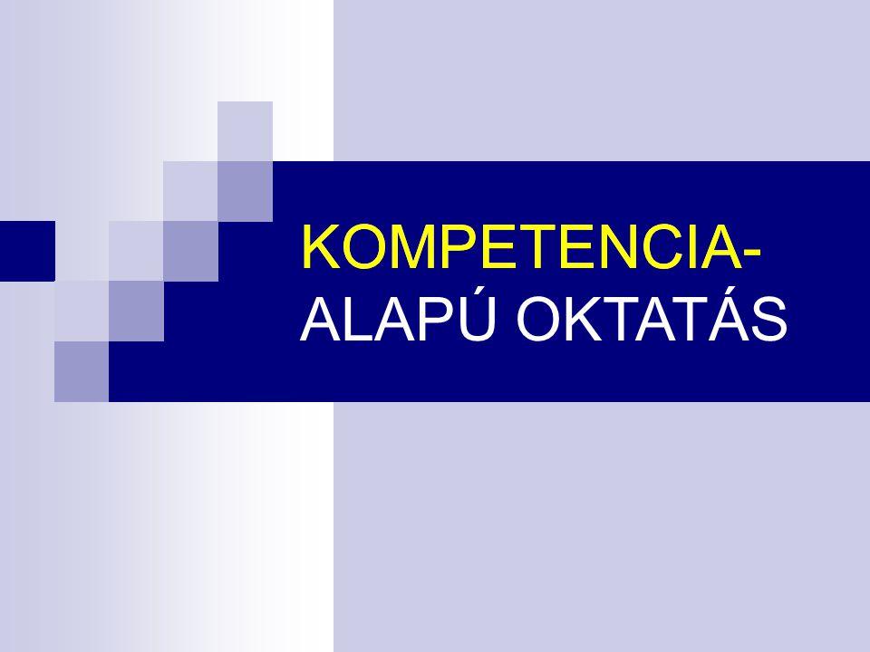 KOMPETENCIA- ALAPÚ OKTATÁS KOMPETENCIA-