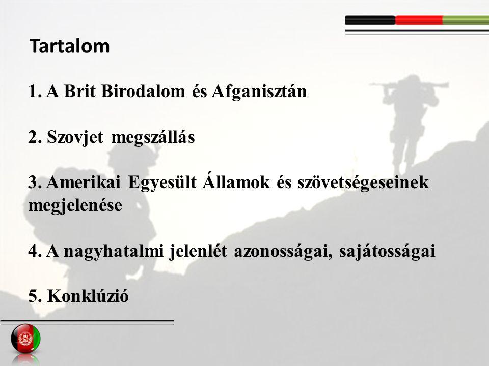 Tartalom 1. A Brit Birodalom és Afganisztán 2. Szovjet megszállás 3.