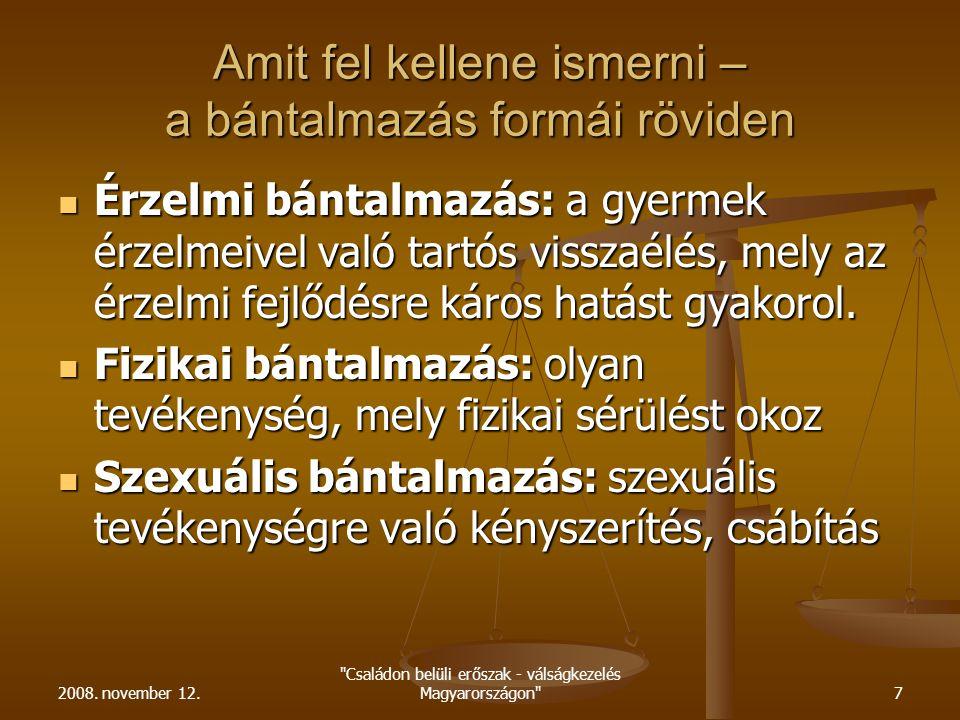 2008. november 12. Családon belüli erőszak - válságkezelés Magyarországon 8