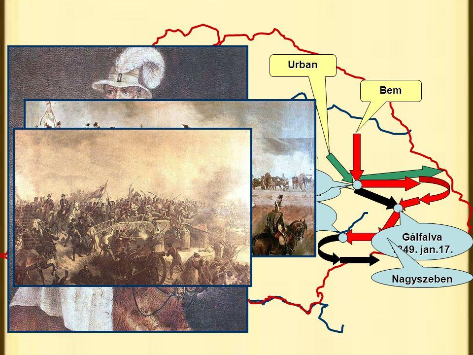 Urban Bem Puchner Piski 1849.febr.9. Gálfalva 1849. jan.17. Kolozsvár Kolozsvár 1848.dec.25. Nagyszeben