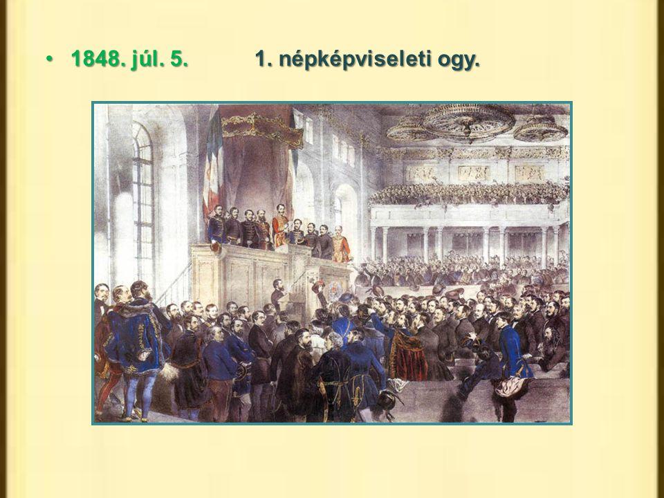 1848. júl. 5.1. népképviseleti ogy.1848. júl. 5.1. népképviseleti ogy.