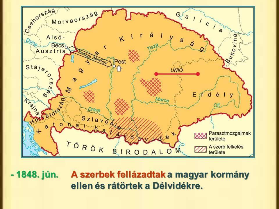 - 1848. jún.A szerbek fellázadtak a magyar kormány ellen és rátörtek a Délvidékre.