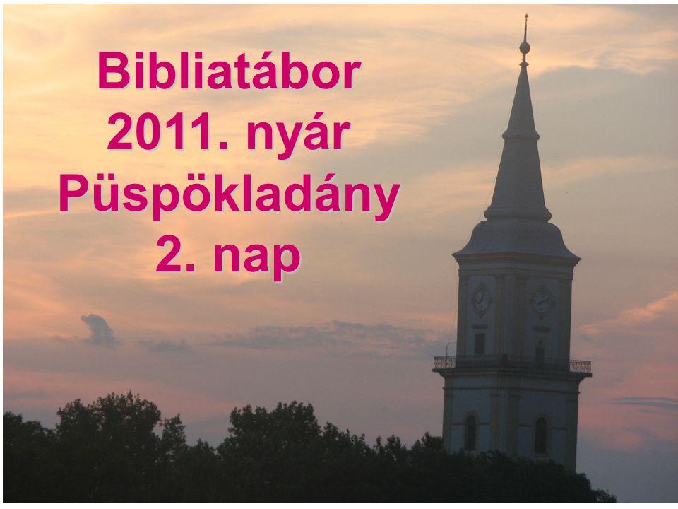 Bibliatábor 2011. nyár Püspökladány 2. nap