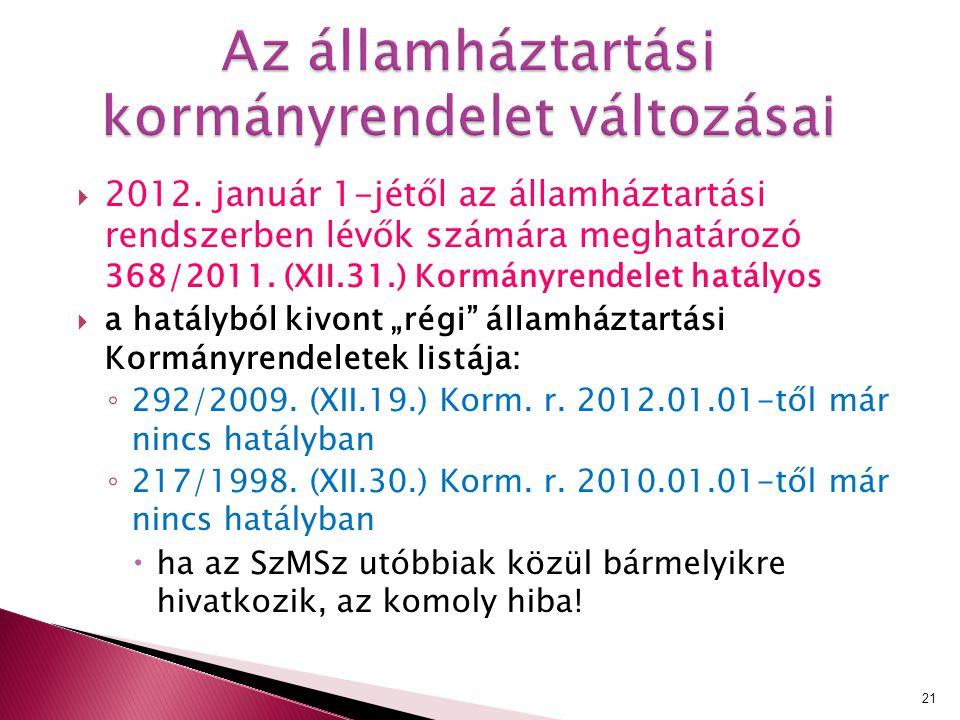 """ 2012. január 1-jétől az államháztartási rendszerben lévők számára meghatározó 368/2011. (XII.31.) Kormányrendelet hatályos  a hatályból kivont """"rég"""