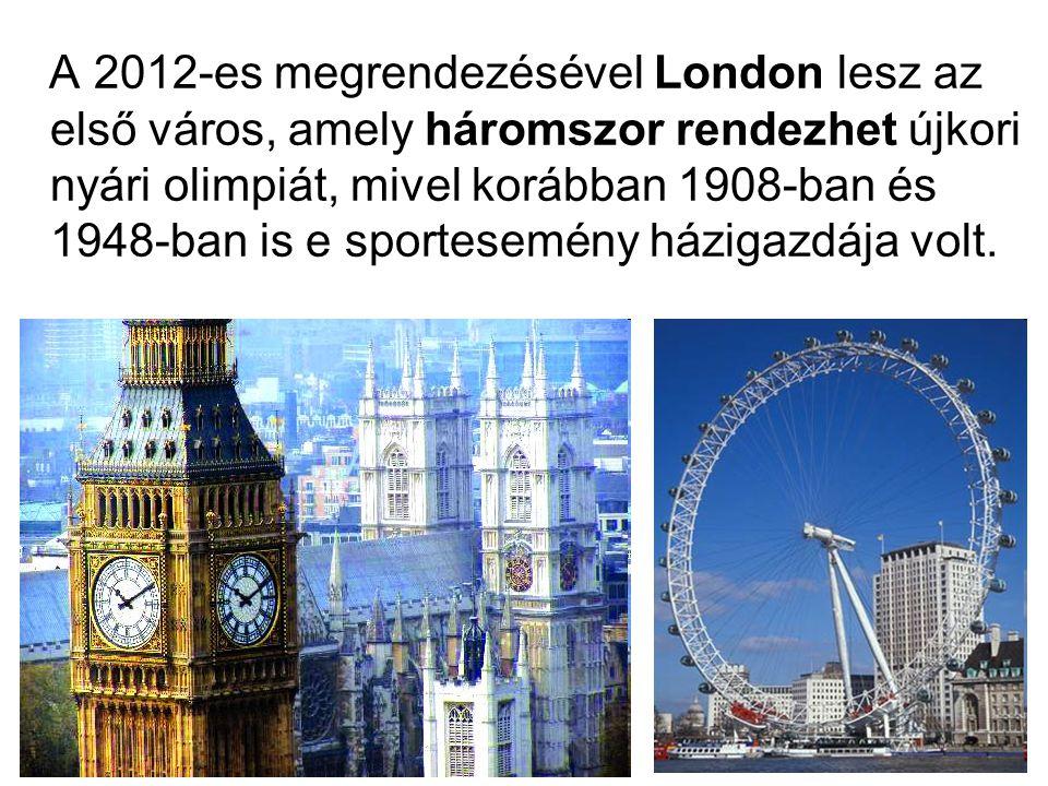 A 2012-es megrendezésével London lesz az első város, amely háromszor rendezhet újkori nyári olimpiát, mivel korábban 1908-ban és 1948-ban is e sportes