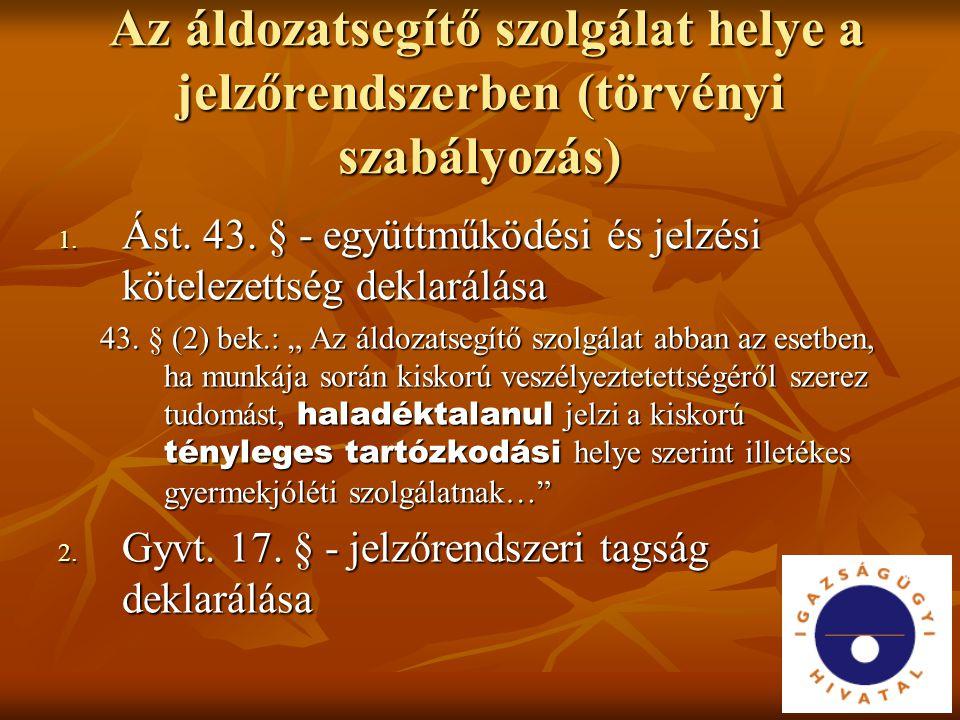 Az áldozatsegítő szolgálat helye a jelzőrendszerben (törvényi szabályozás) Az áldozatsegítő szolgálat helye a jelzőrendszerben (törvényi szabályozás)