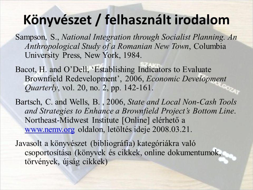 Könyvészet / felhasznált irodalom Sampson, S., National Integration through Socialist Planning. An Anthropological Study of a Romanian New Town, Colum