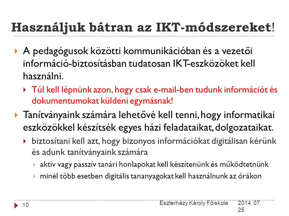 2014. 07. 25. Eszterházy Károly Főiskola 10  A pedagógusok közötti kommunikációban és a vezetői információ-biztosításban tudatosan IKT-eszközöket kel