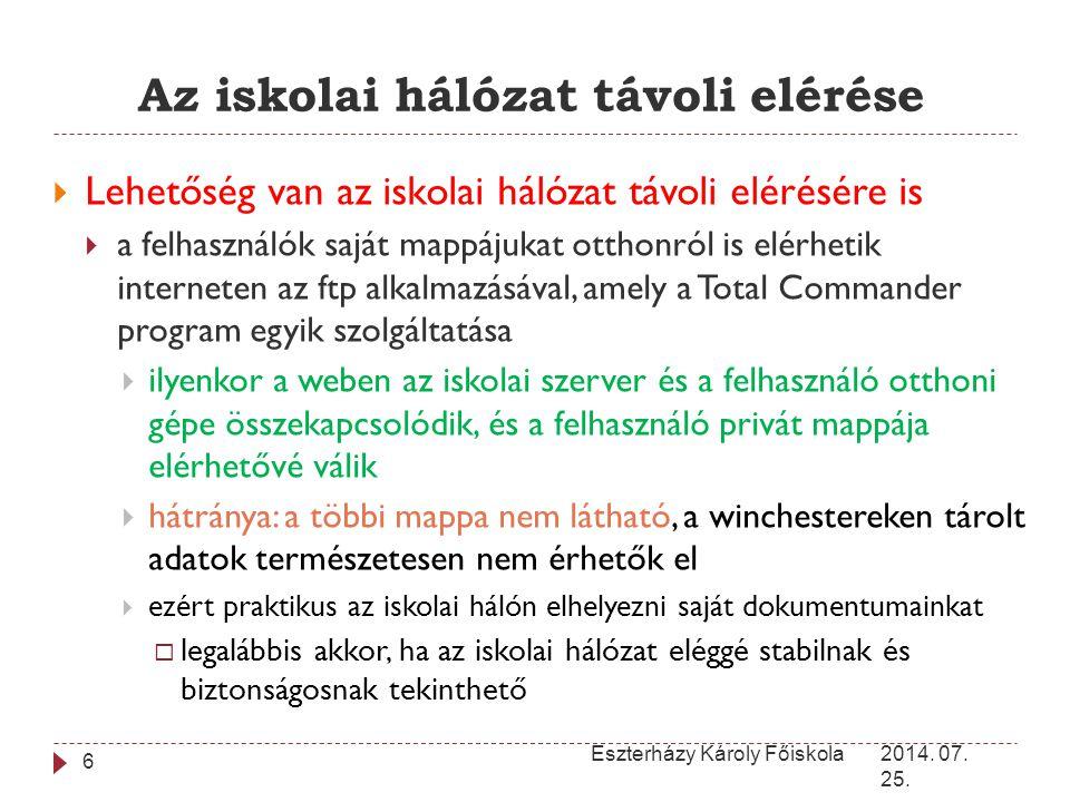 Az iskolai hálózat távoli elérése 2014. 07. 25. Eszterházy Károly Főiskola 6  Lehetőség van az iskolai hálózat távoli elérésére is  a felhasználók s