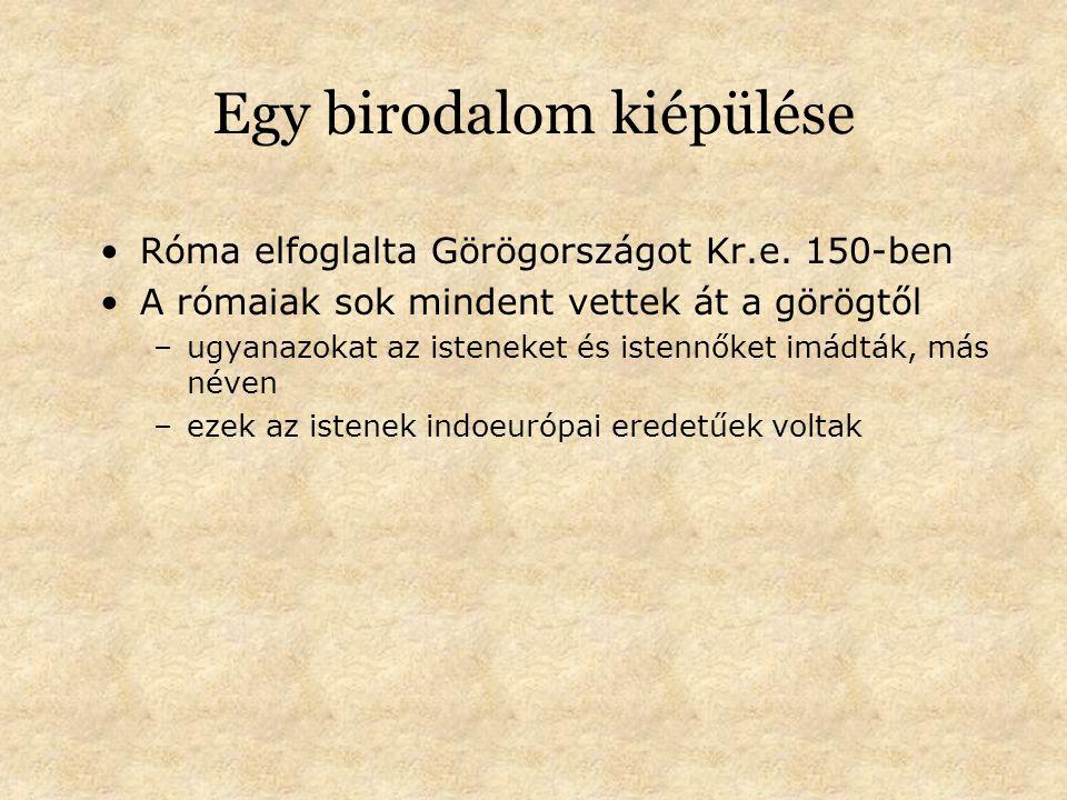 Egy birodalom kiépülése Róma elfoglalta Görögországot Kr.e.
