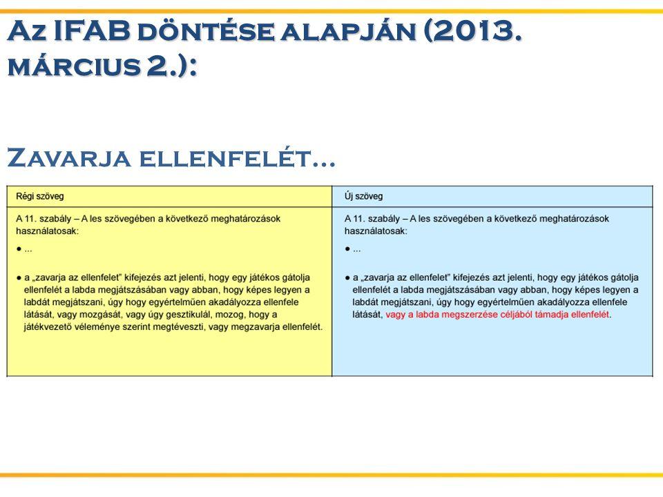 A z IFAB döntése alapján (2013. március 2.): A z IFAB döntése alapján (2013.
