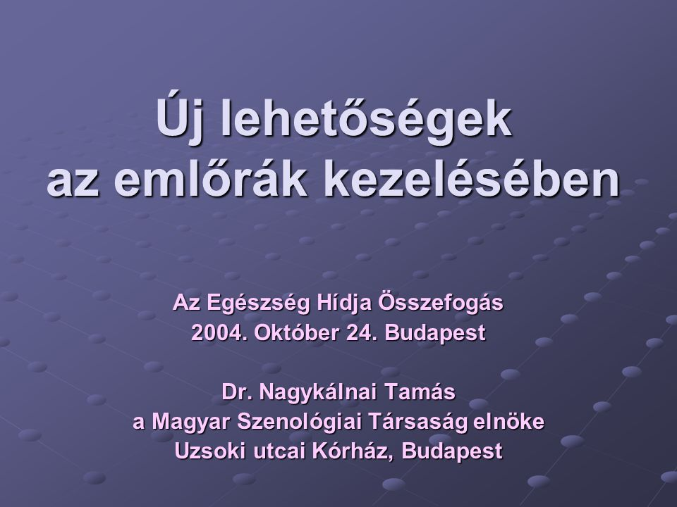 Új lehetőségek az emlőrák kezelésében Az Egészség Hídja Összefogás 2004. Október 24. Budapest Dr. Nagykálnai Tamás a Magyar Szenológiai Társaság elnök